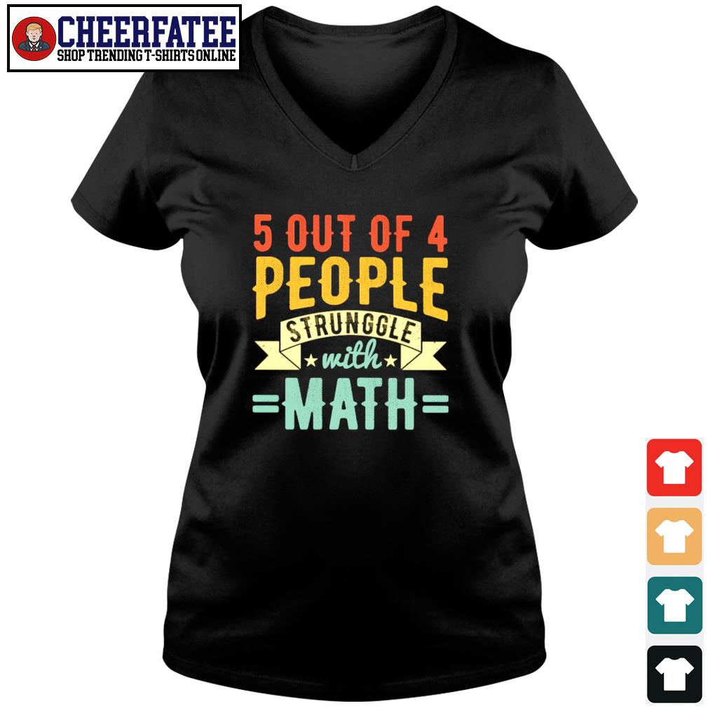 5 out of 4 people struggle with math vintage s v-neck t-shirt