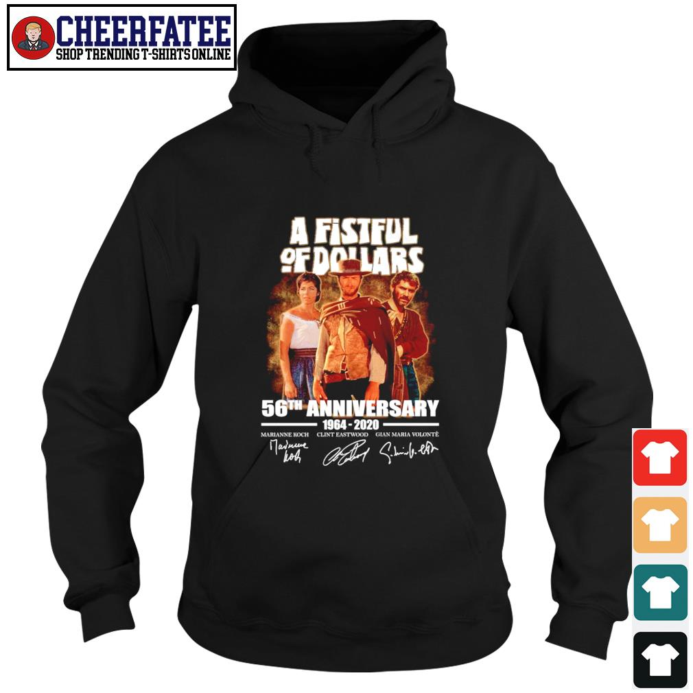 A fistful of dollar 56th anniversary 1964 2020 signature s hoodie