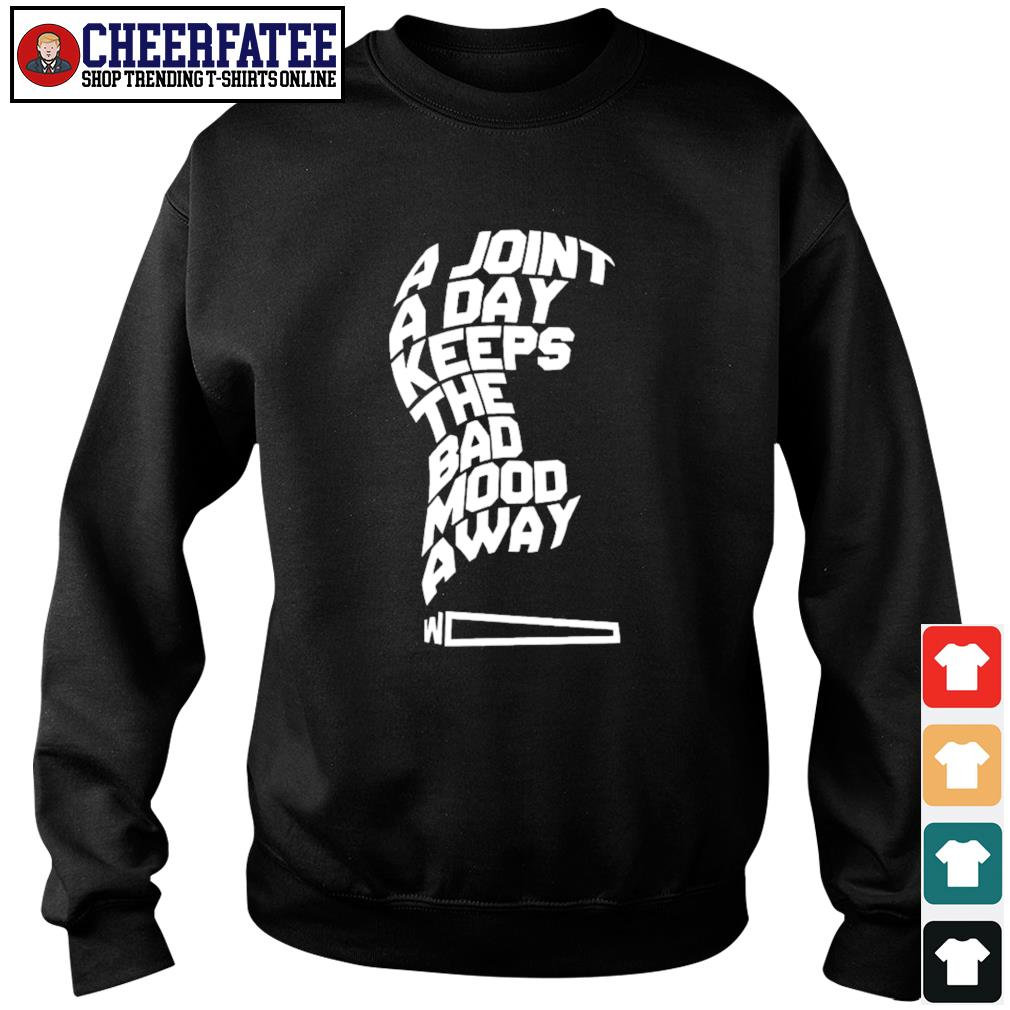 A joint a day keeps the bad mood away s sweater