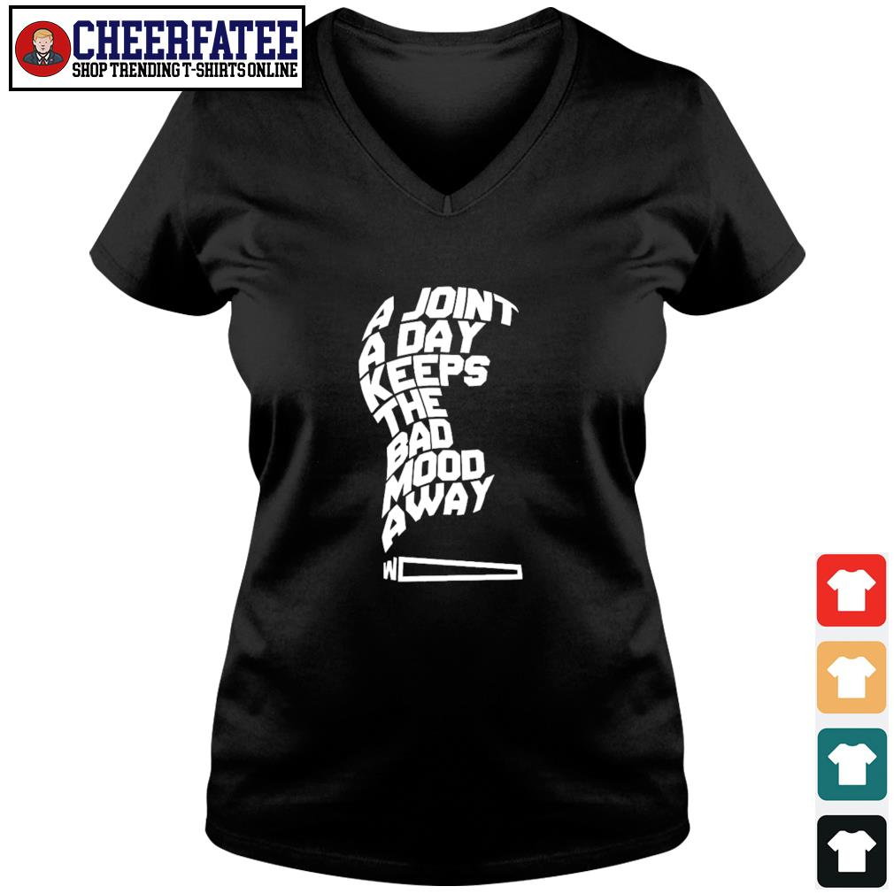 A joint a day keeps the bad mood away s v-neck t-shirt