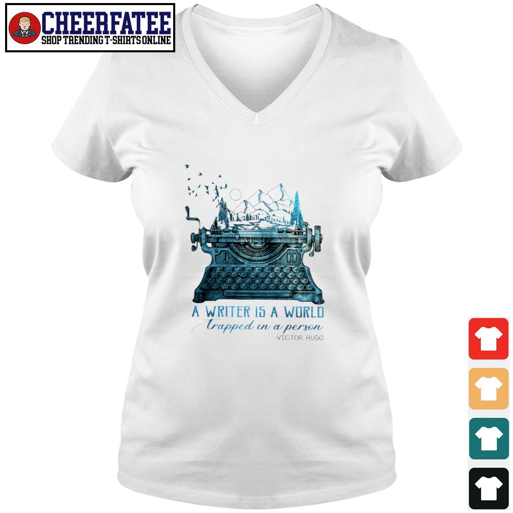 A writer is a world trapped in a person victor hugo s v-neck t-shirt
