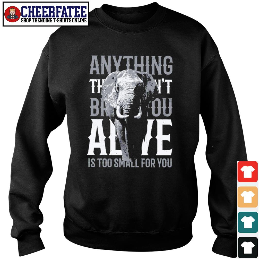 Alive is too small for you elephant s sweater