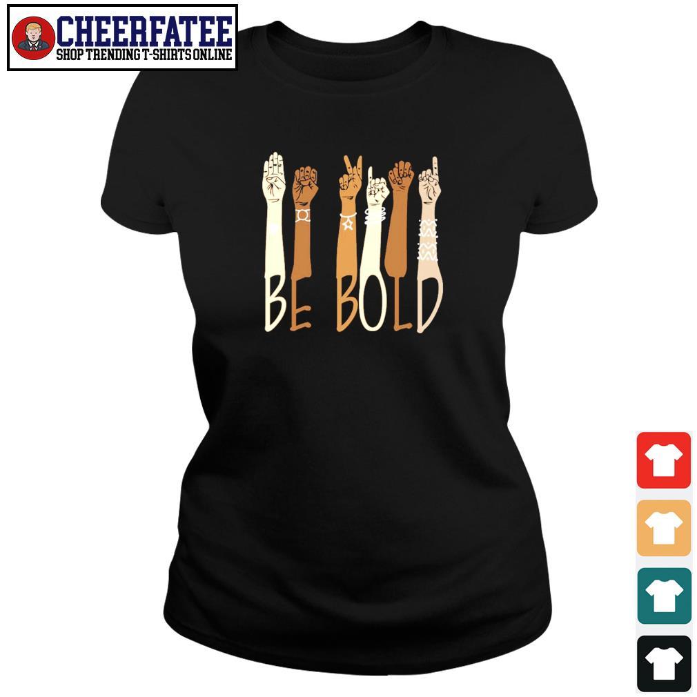 Be bold black live matter s ladies-tee