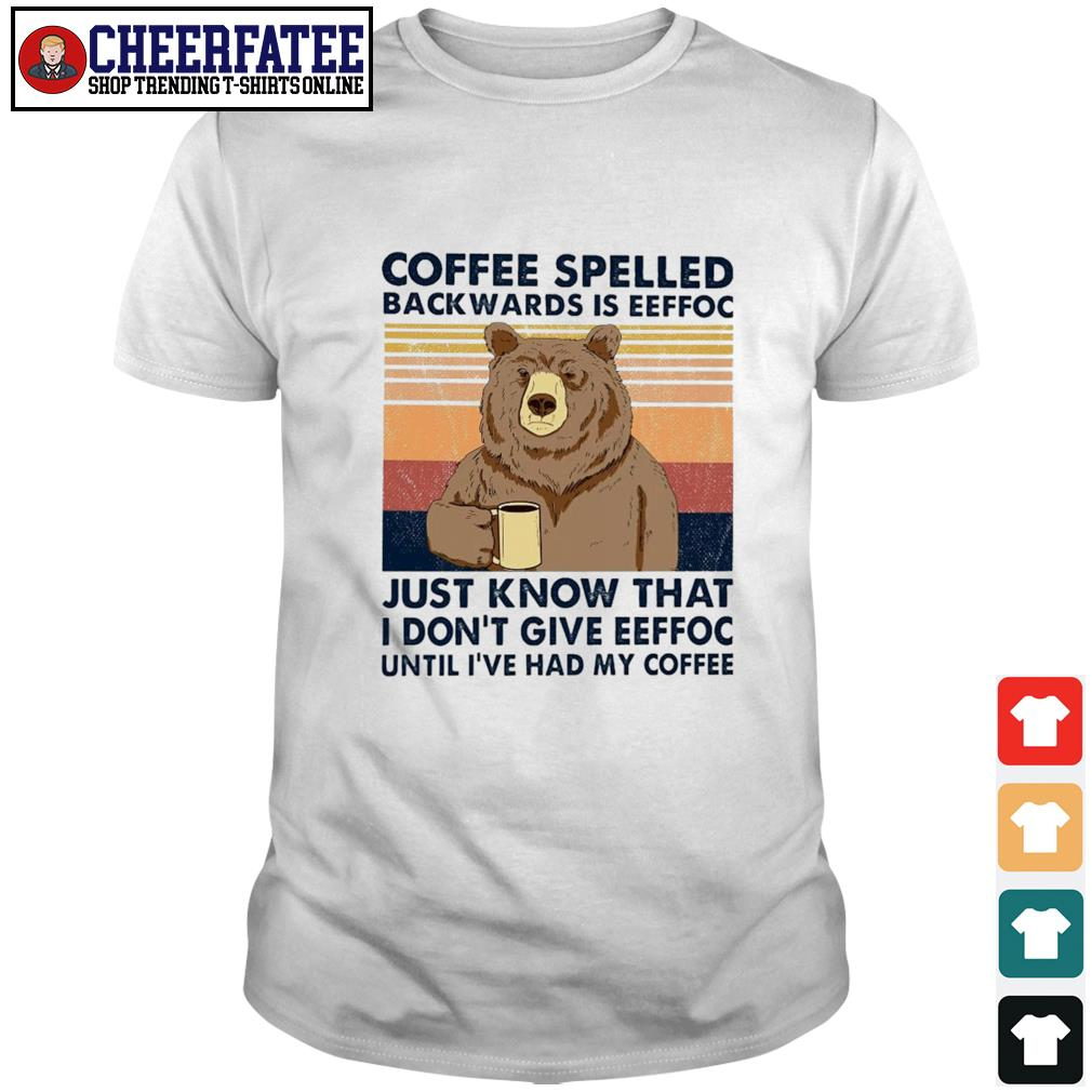 Bear coffee spelled backwards is eeffoc vintage shirt