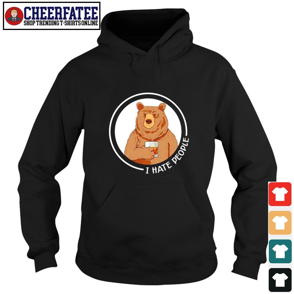 Bear wine I hate people s hoodie