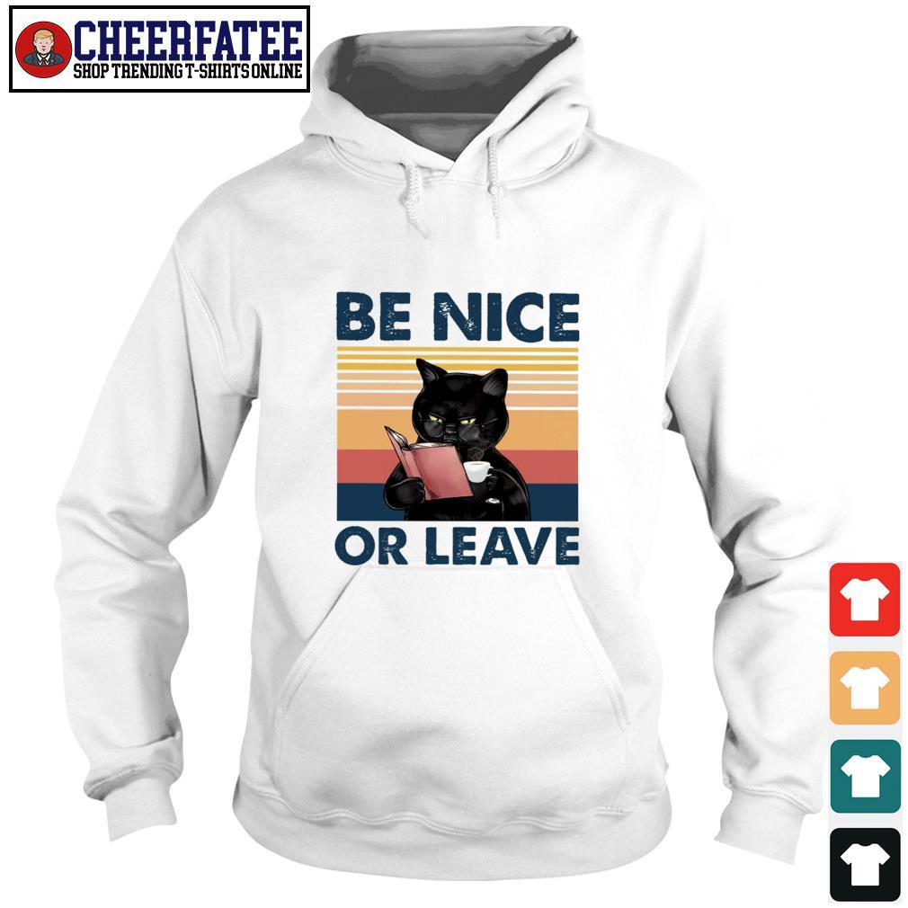Black cat be nice or leave s hoodie