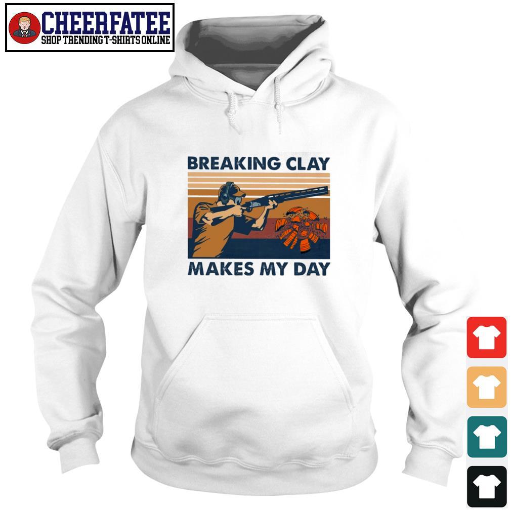 Breaking clay makes my day vintage s hoodie