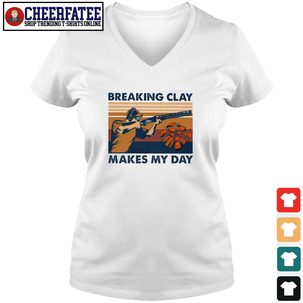 Breaking clay makes my day vintage s v-neck t-shirt