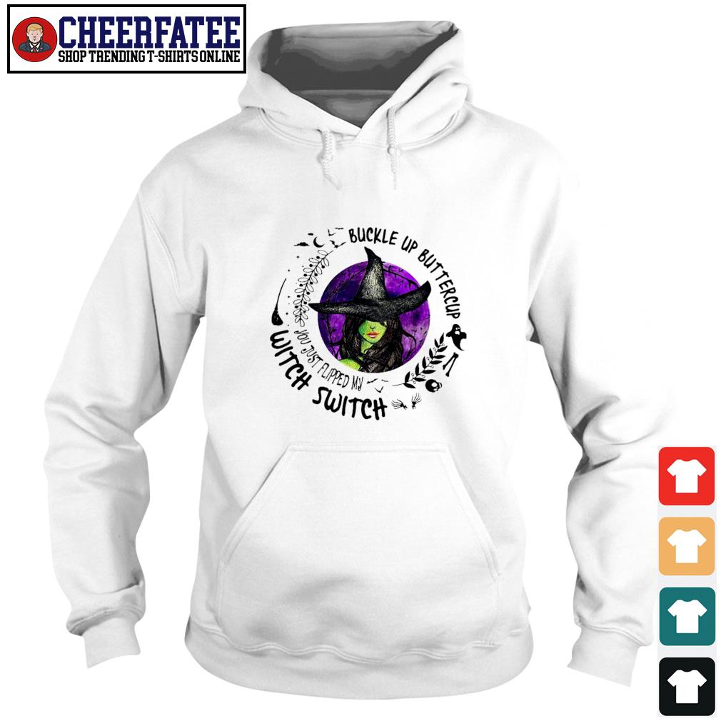 Buckle up buttercup witch switch s hoodie