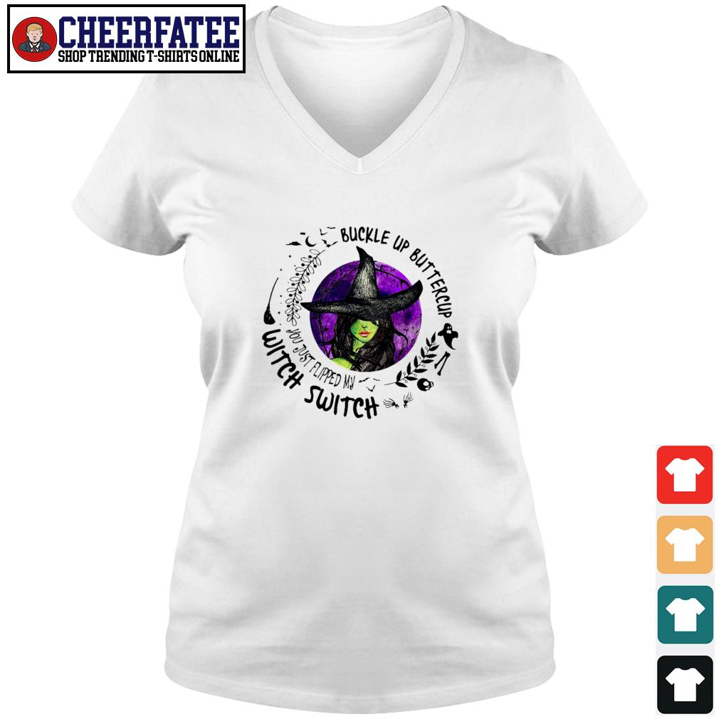 Buckle up buttercup witch switch s v-neck t-shirt