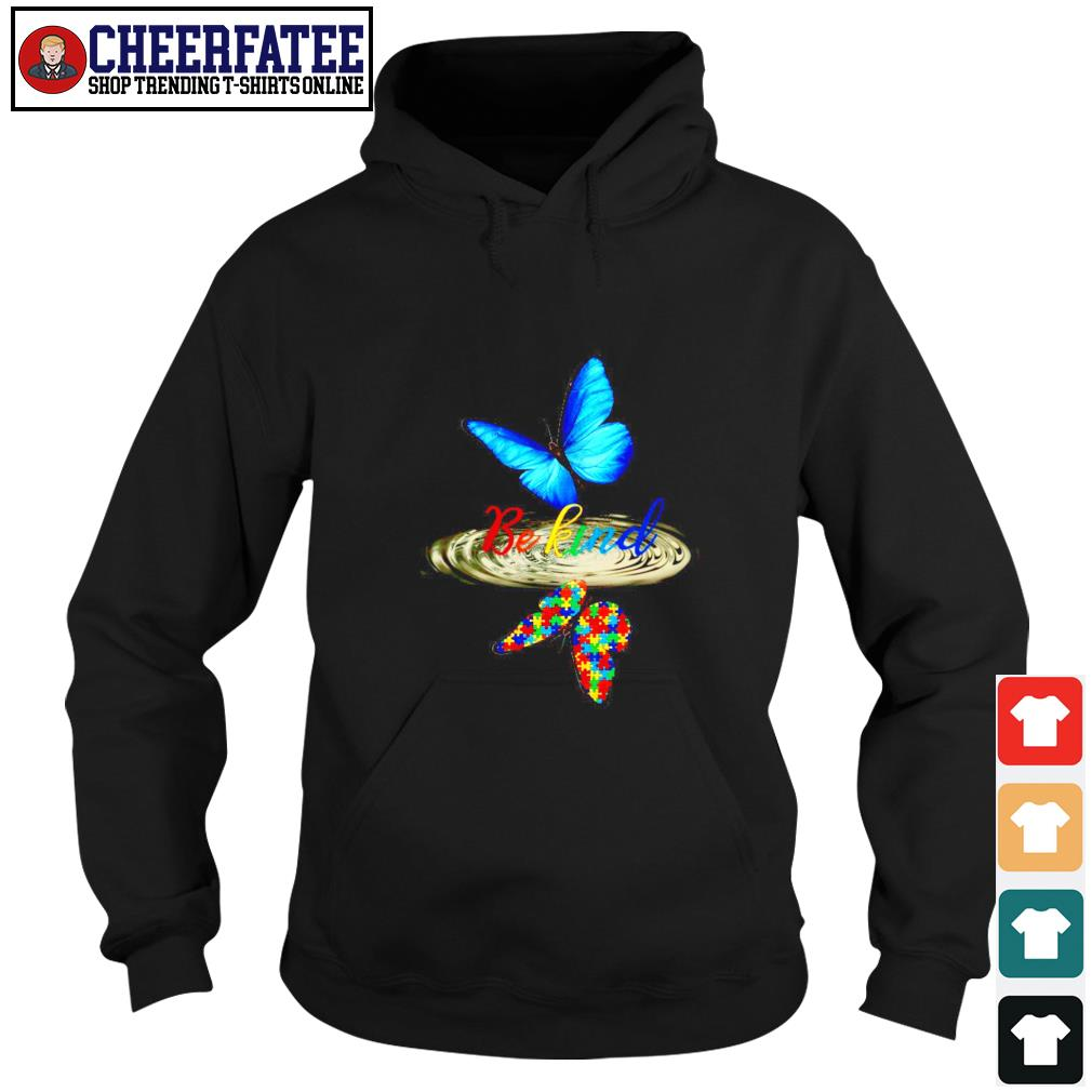 Butterfly be kind water reflection autism s hoodie