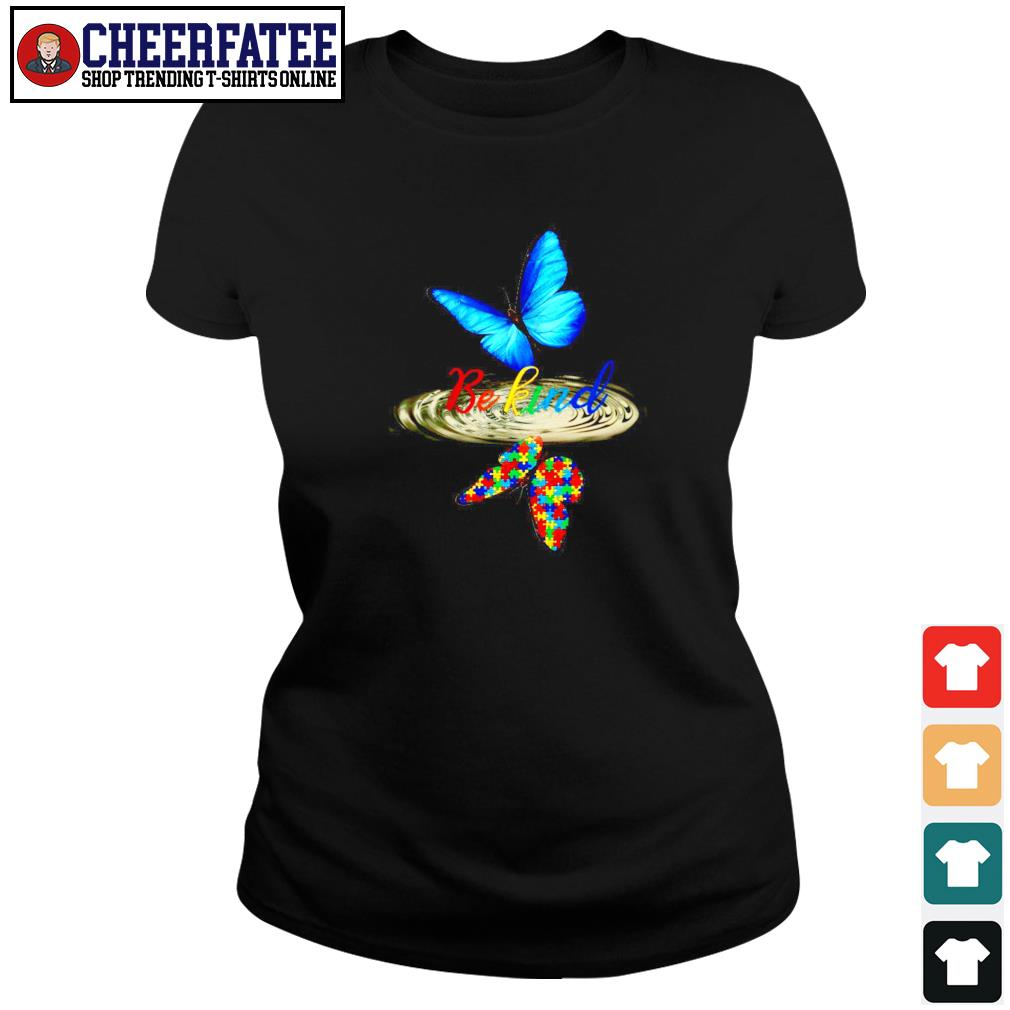 Butterfly be kind water reflection autism s ladies-tee