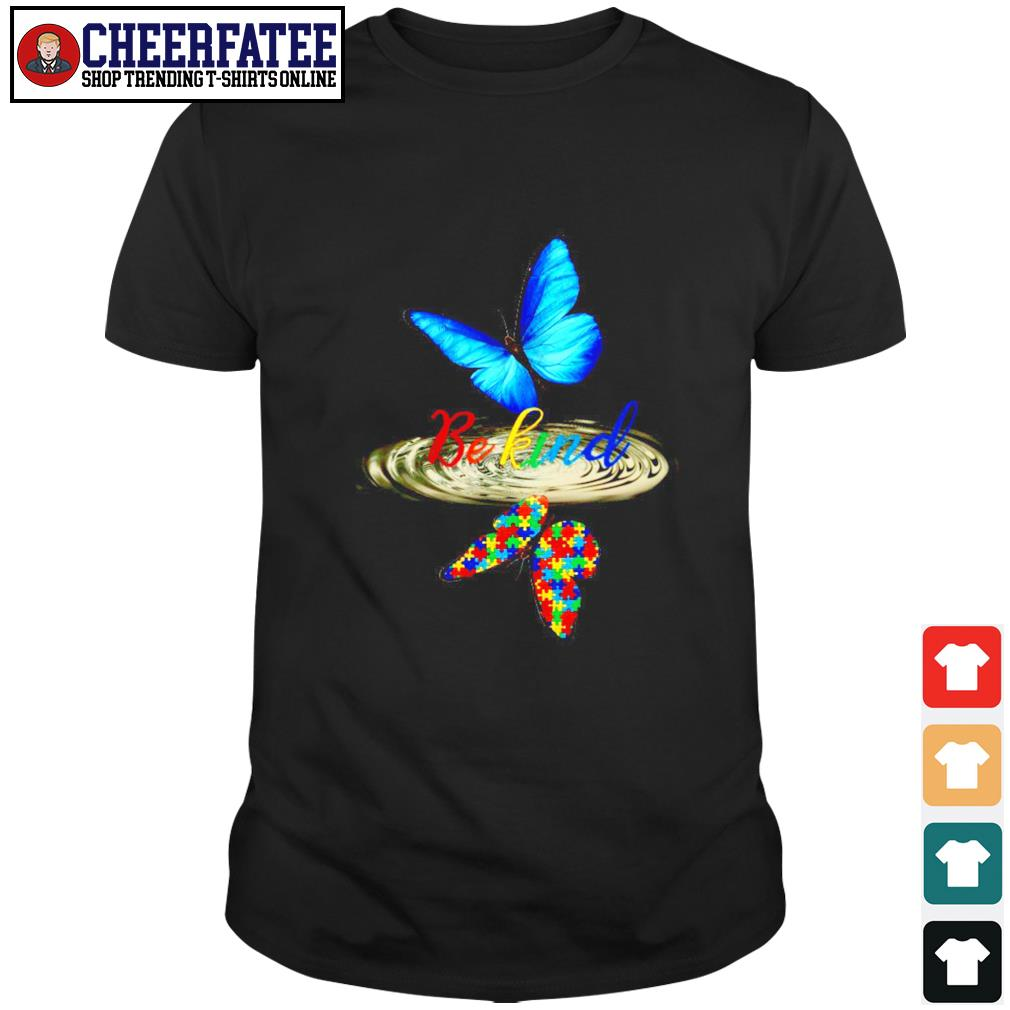 Butterfly be kind water reflection autism shirt