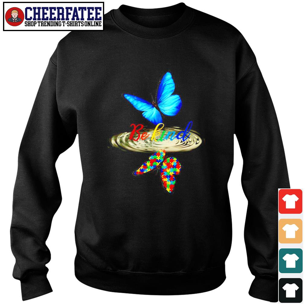 Butterfly be kind water reflection autism s sweater