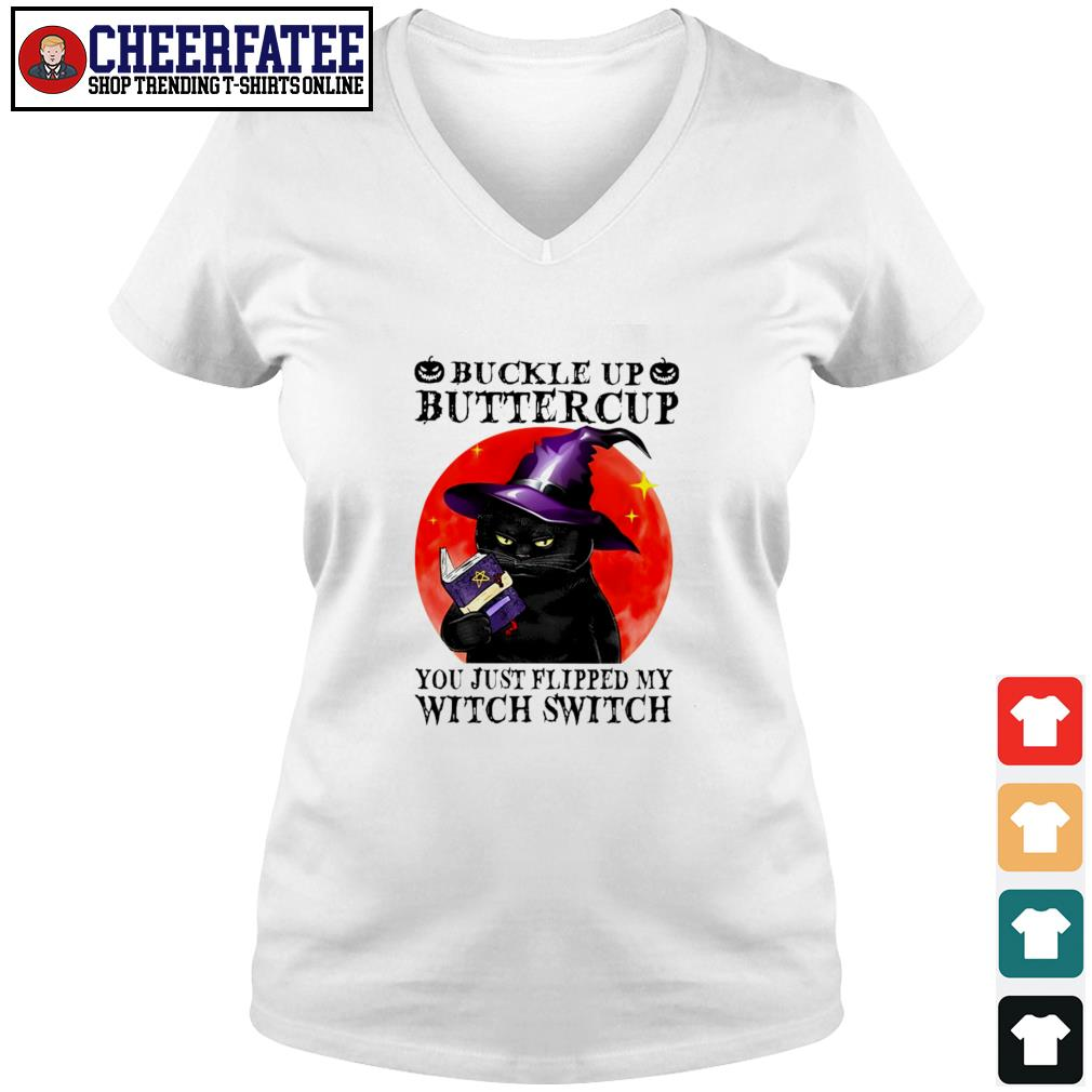 Cat buckle up buttercup you just flipped my witch switch s v-neck t-shirt