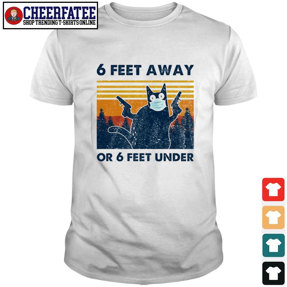 Cat mask gun 6 feet away or 6 feet under vintage shirt