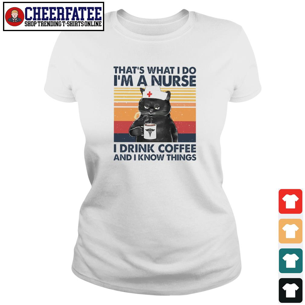 Cat that's what I do I'm a nurse I teach I read books and I know things s ladies-tee