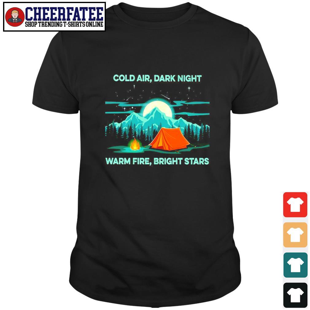Cold air dark night warm fire bright stars shirt