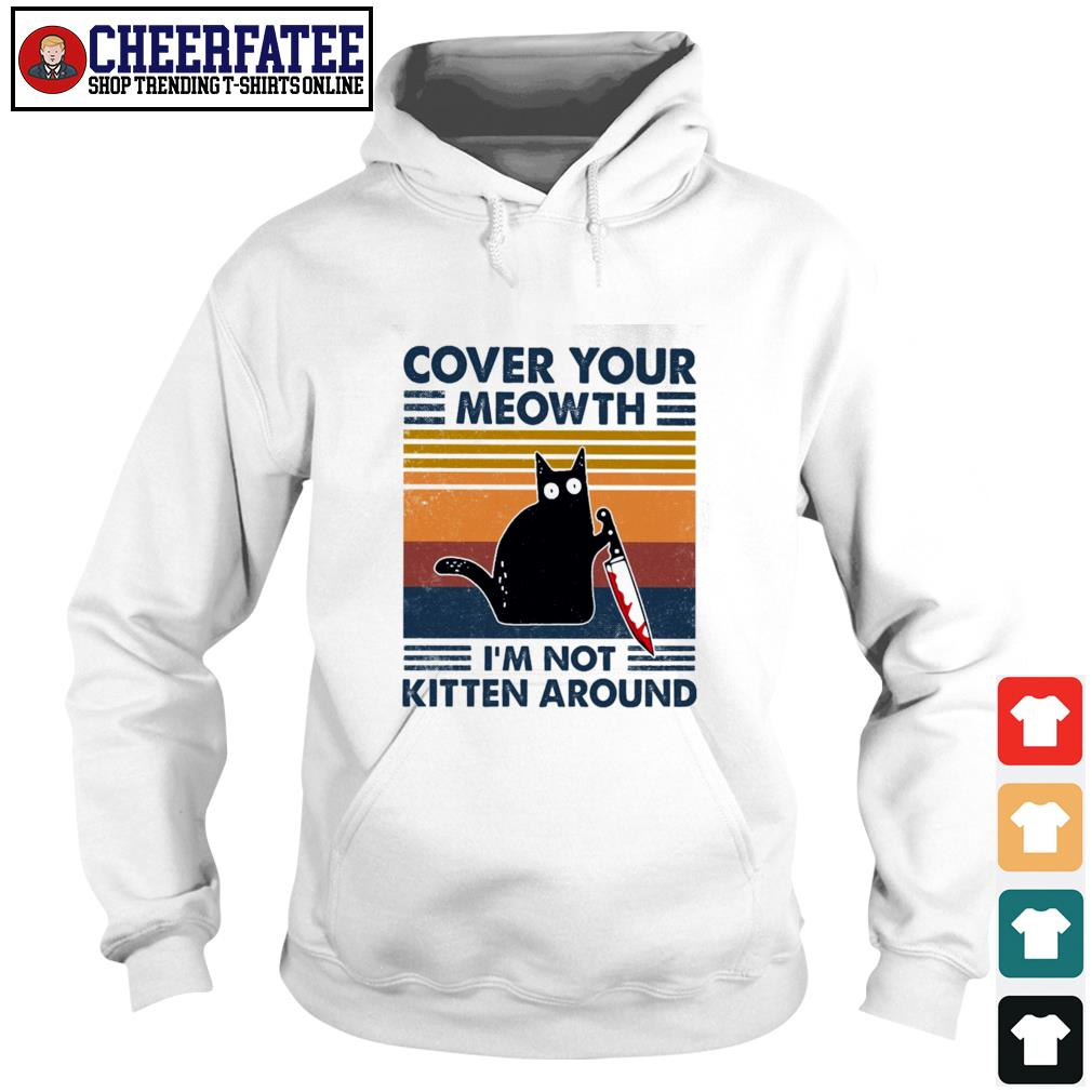 Cover your meowth I'm not kitten around vintage s hoodie