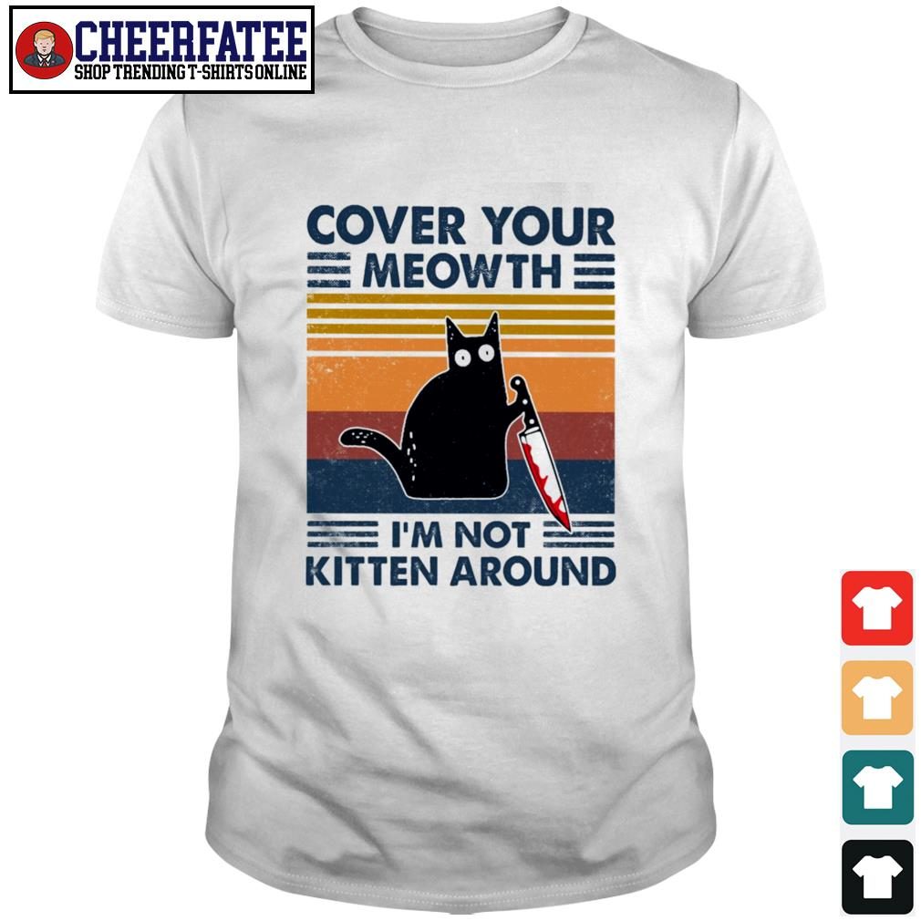 Cover your meowth I'm not kitten around vintage shirt
