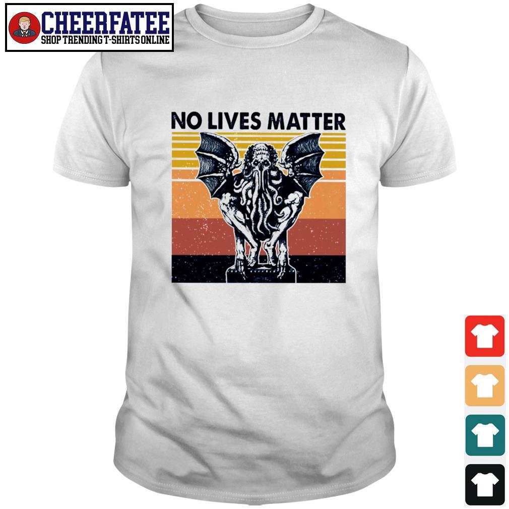 Cthulhu no lives matter vintage shirt
