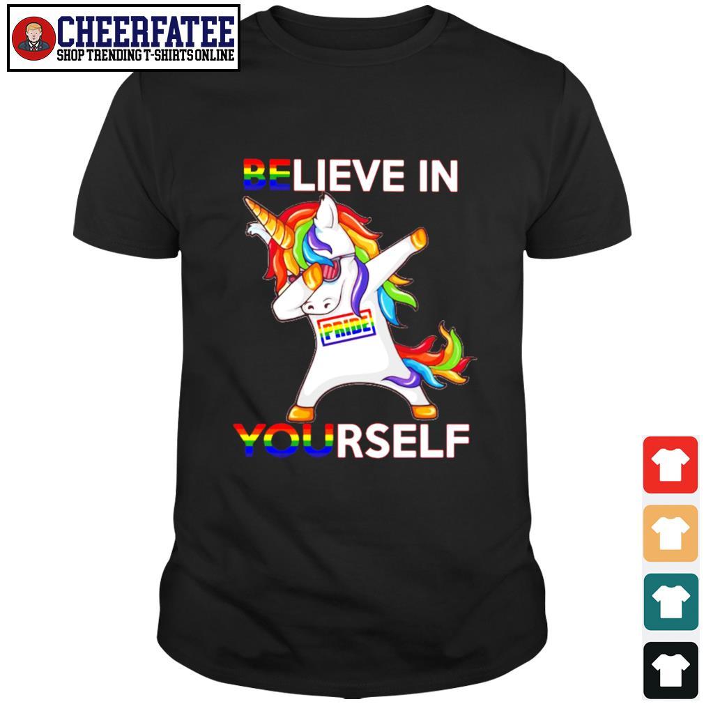Dabbing unicorn believe in yourself pride LGBT shirt