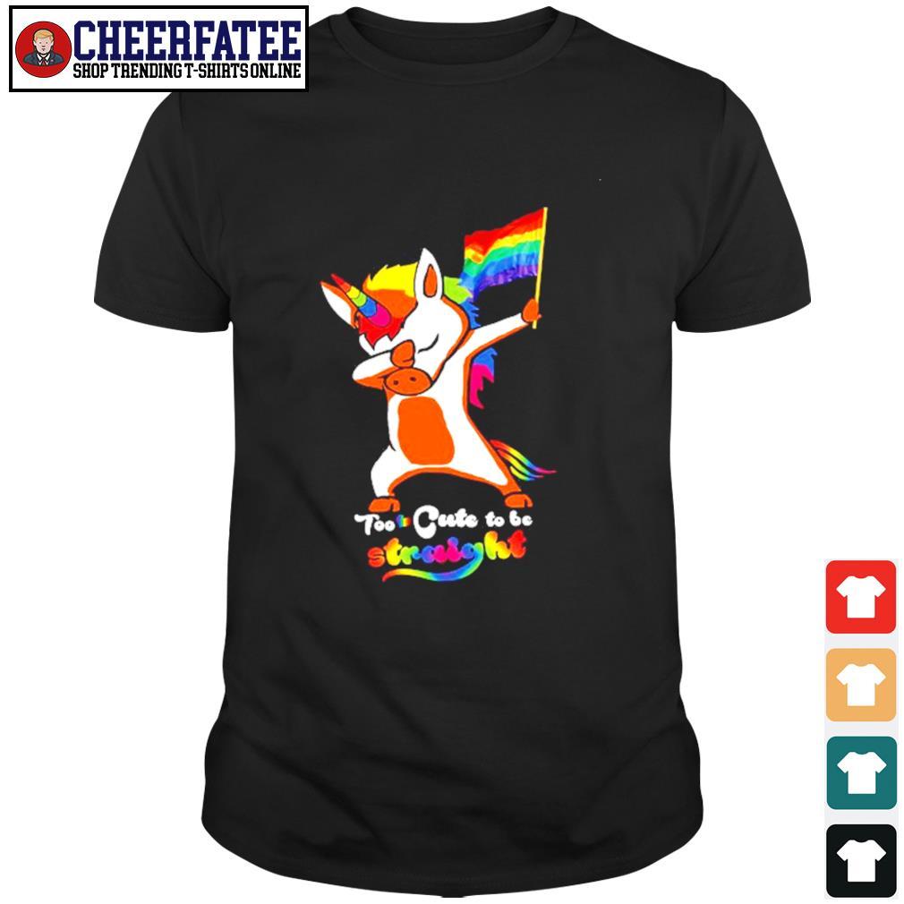Dabbing unicorn too cute to be straight LGBT shirt