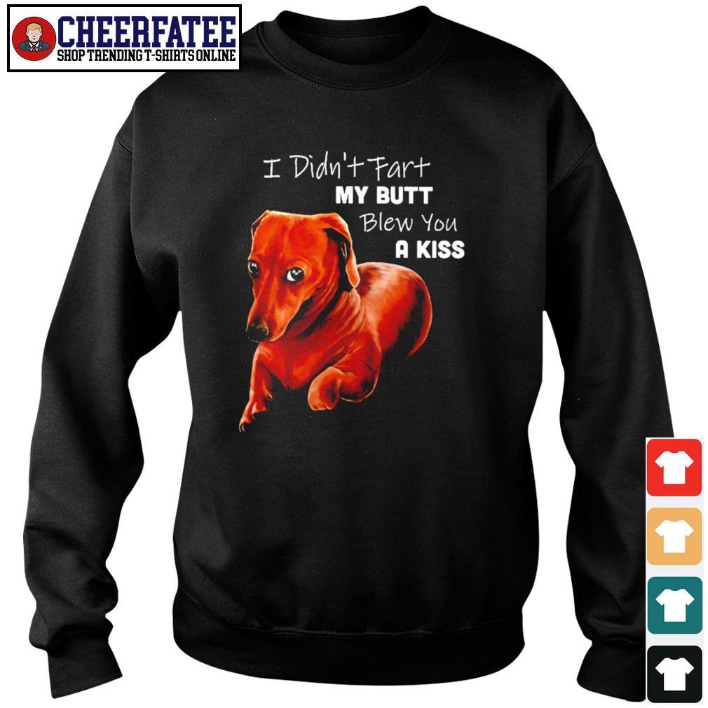 Dachshund I didn't fart my butt blew you a kiss s sweater
