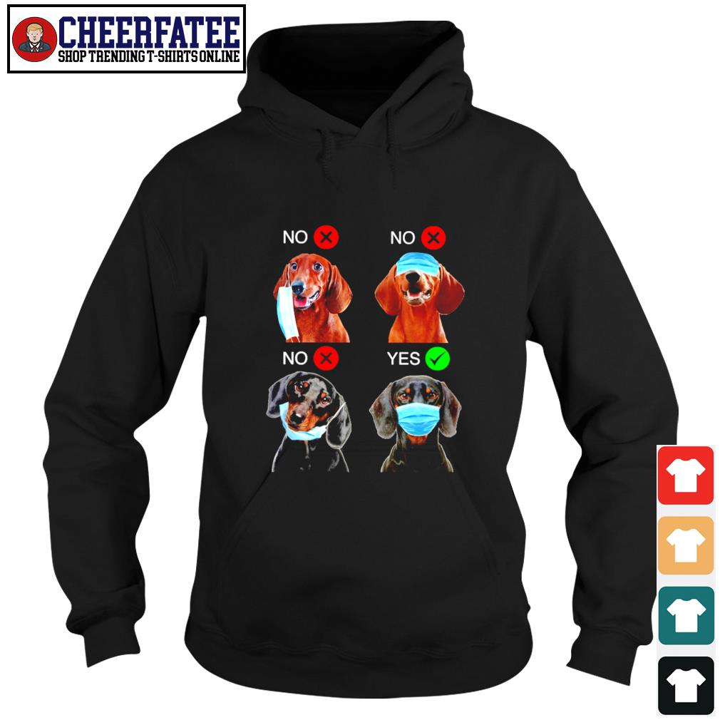 Dachshund right wear the mask s hoodie