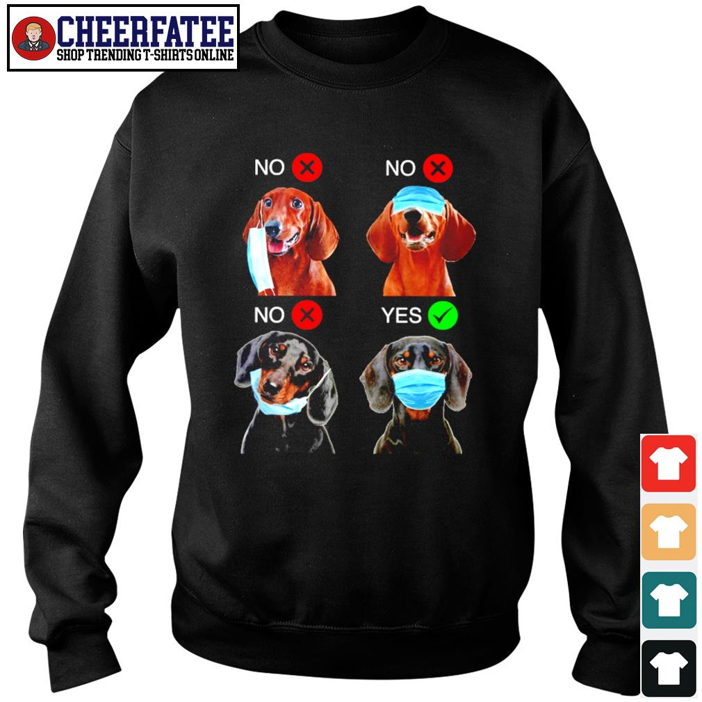 Dachshund right wear the mask s sweater