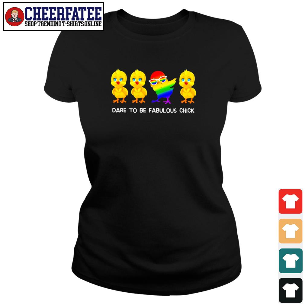 Dare to be fabulous chick dabbing LGBT s ladies-tee