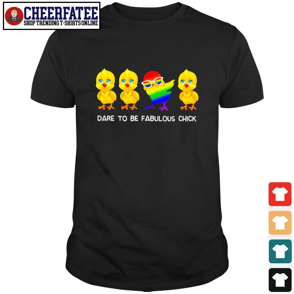 Dare to be fabulous chick dabbing LGBT shirt