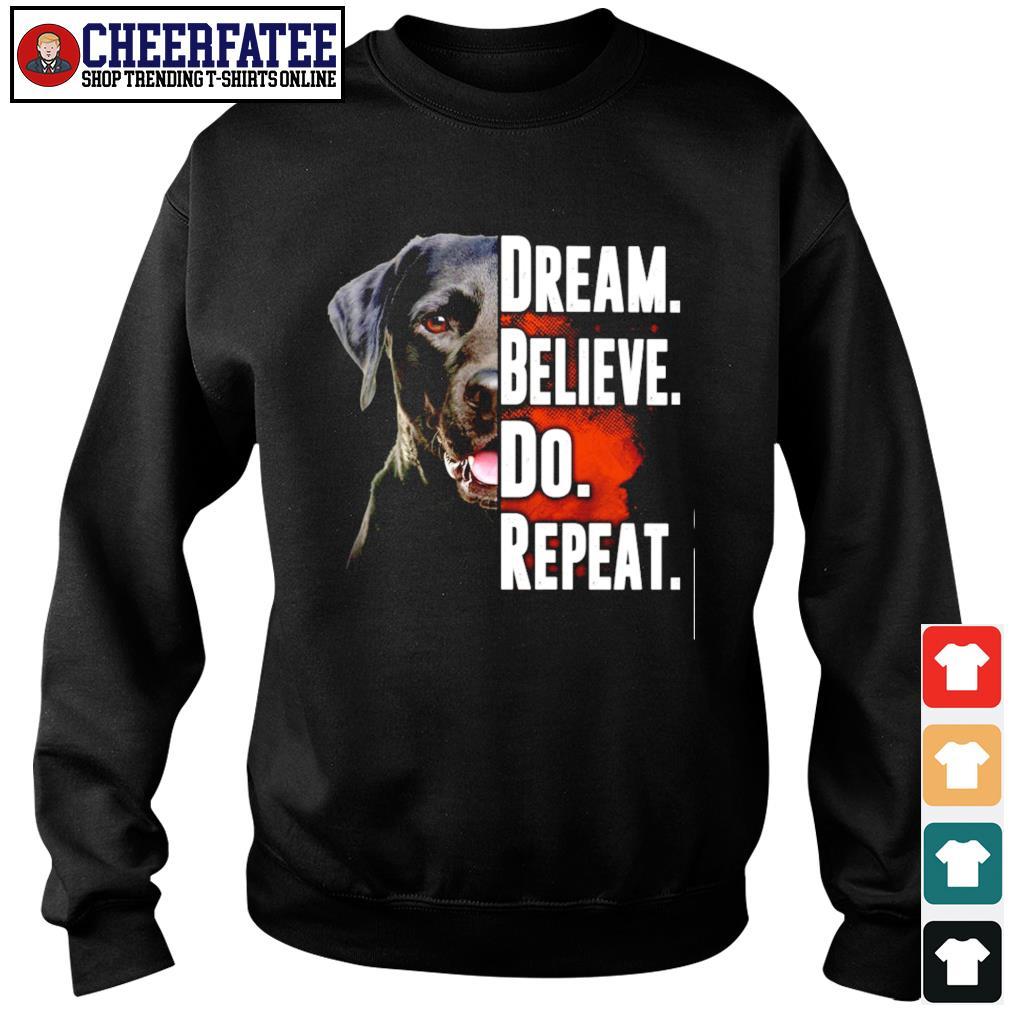 Dog dream believe do repeat s sweater