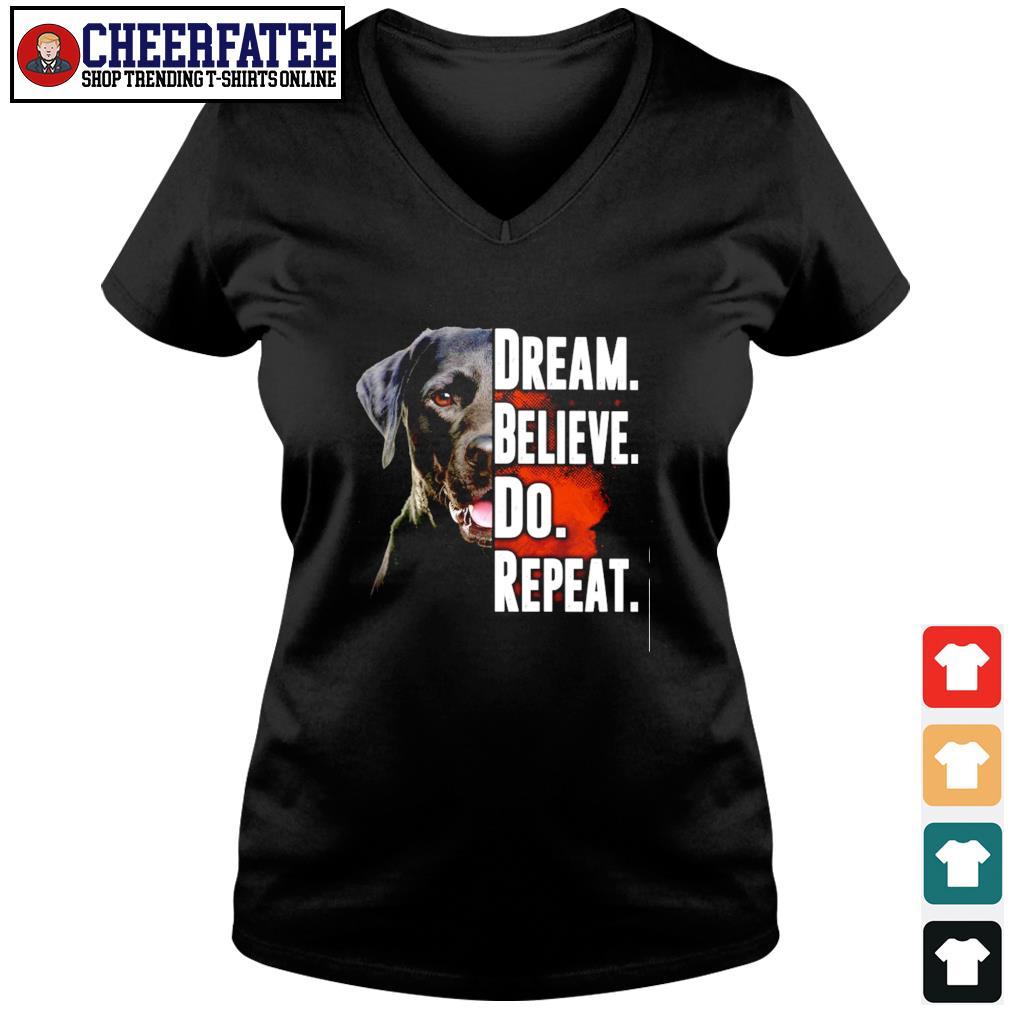 Dog dream believe do repeat s v-neck t-shirt