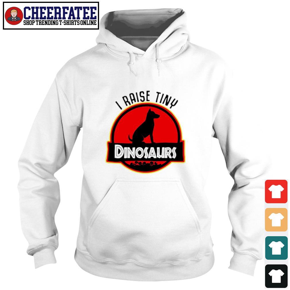 Dog I raise tiny dinosaurs s hoodie