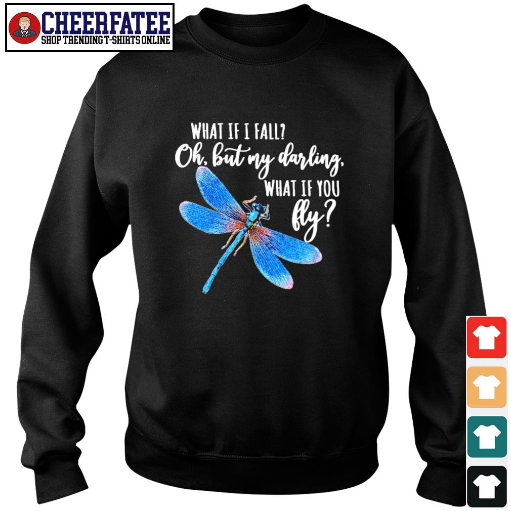 Dragonfly what If I fall oh but my darling what If you fly s sweater