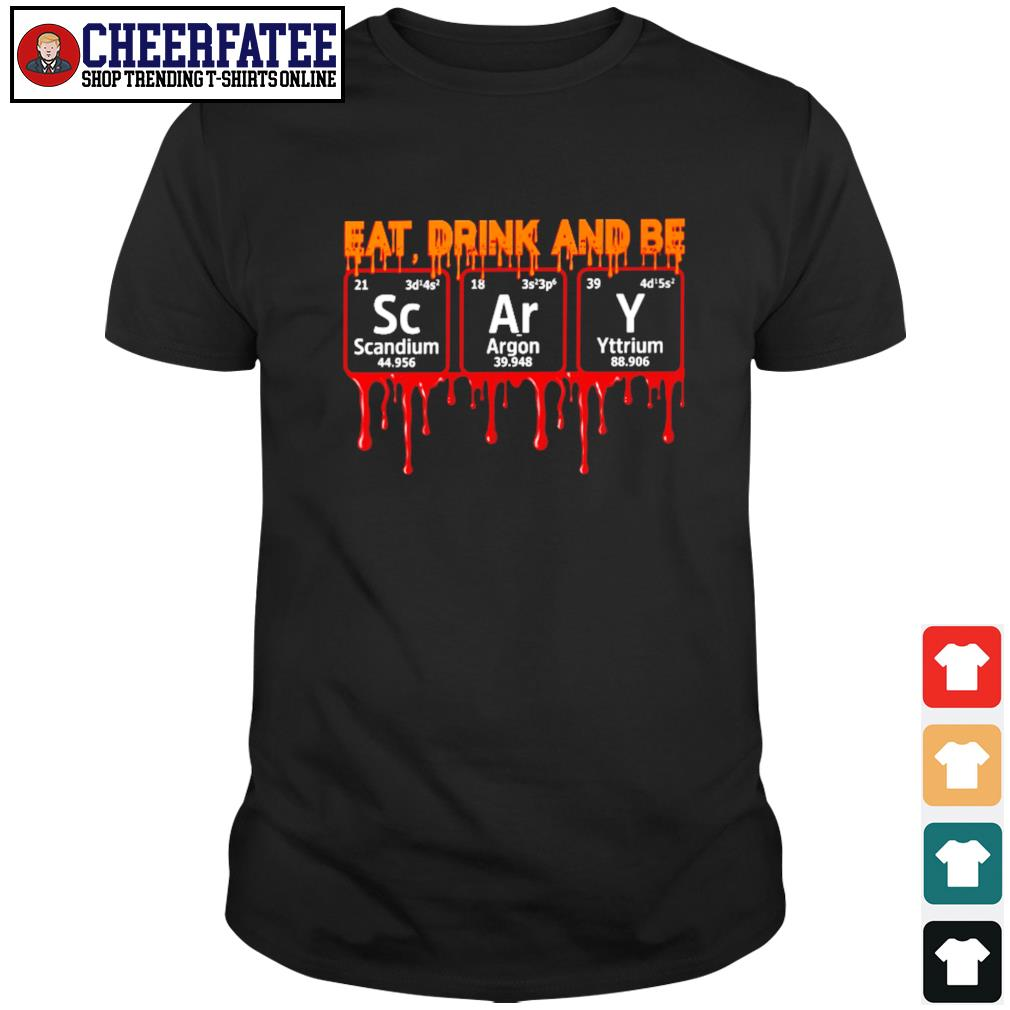 Eat drink and be Scary shirt