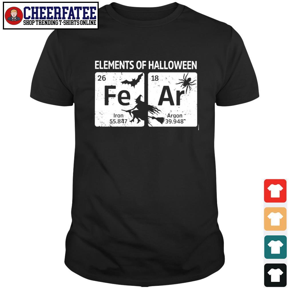 Elements of halloween fear shirt