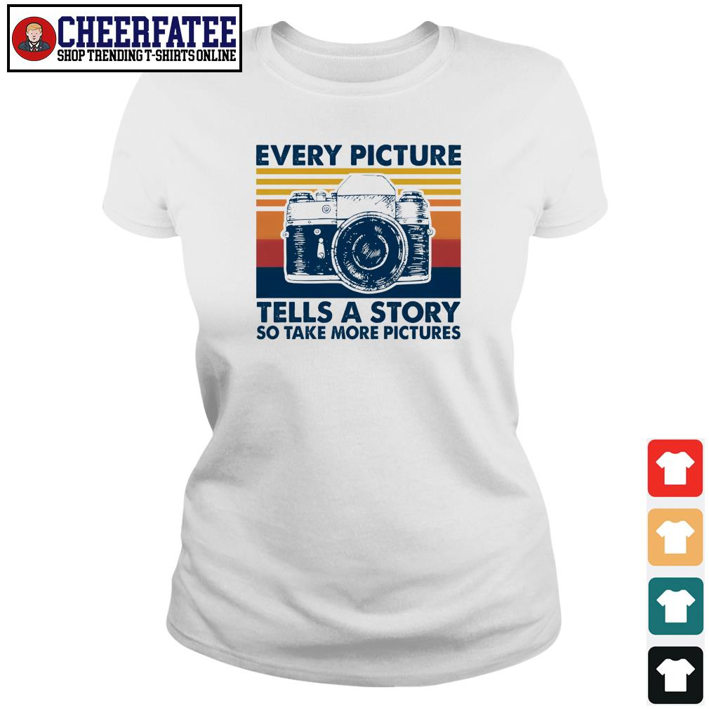 Every picture tells a story so take more picture vintage s ladies-tee