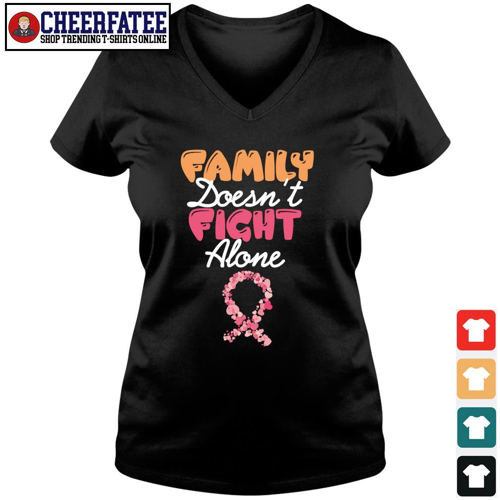 Family doesn't fight alone cancer s v-neck t-shirt