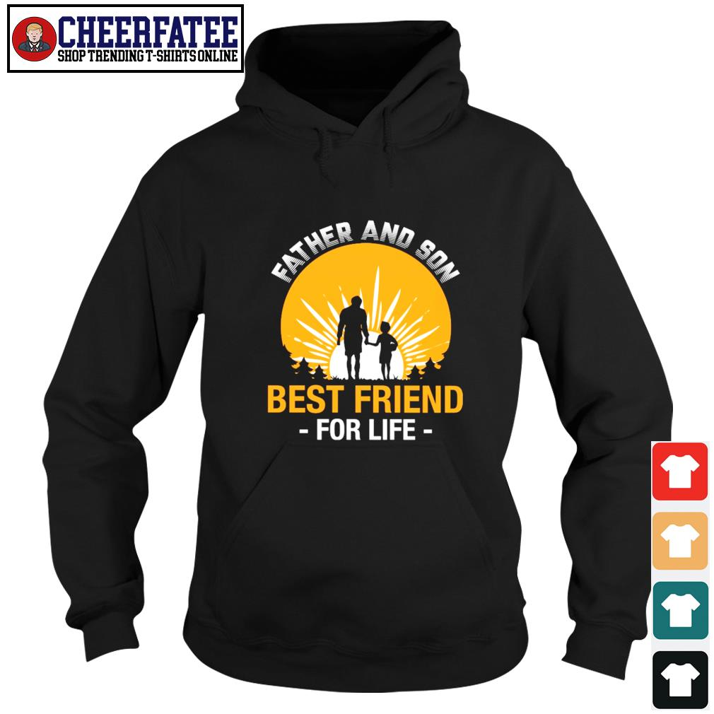 Father and son best friend for life s hoodie