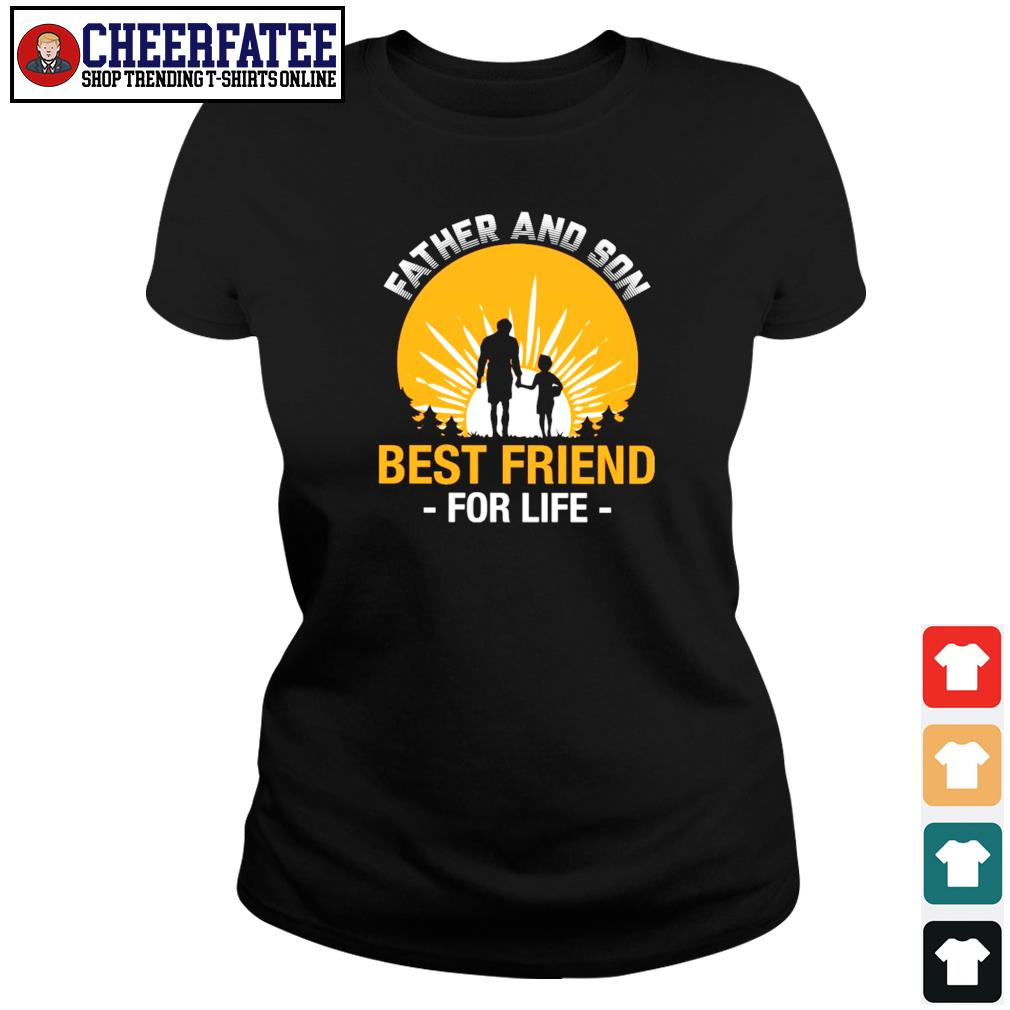 Father and son best friend for life s ladies-tee