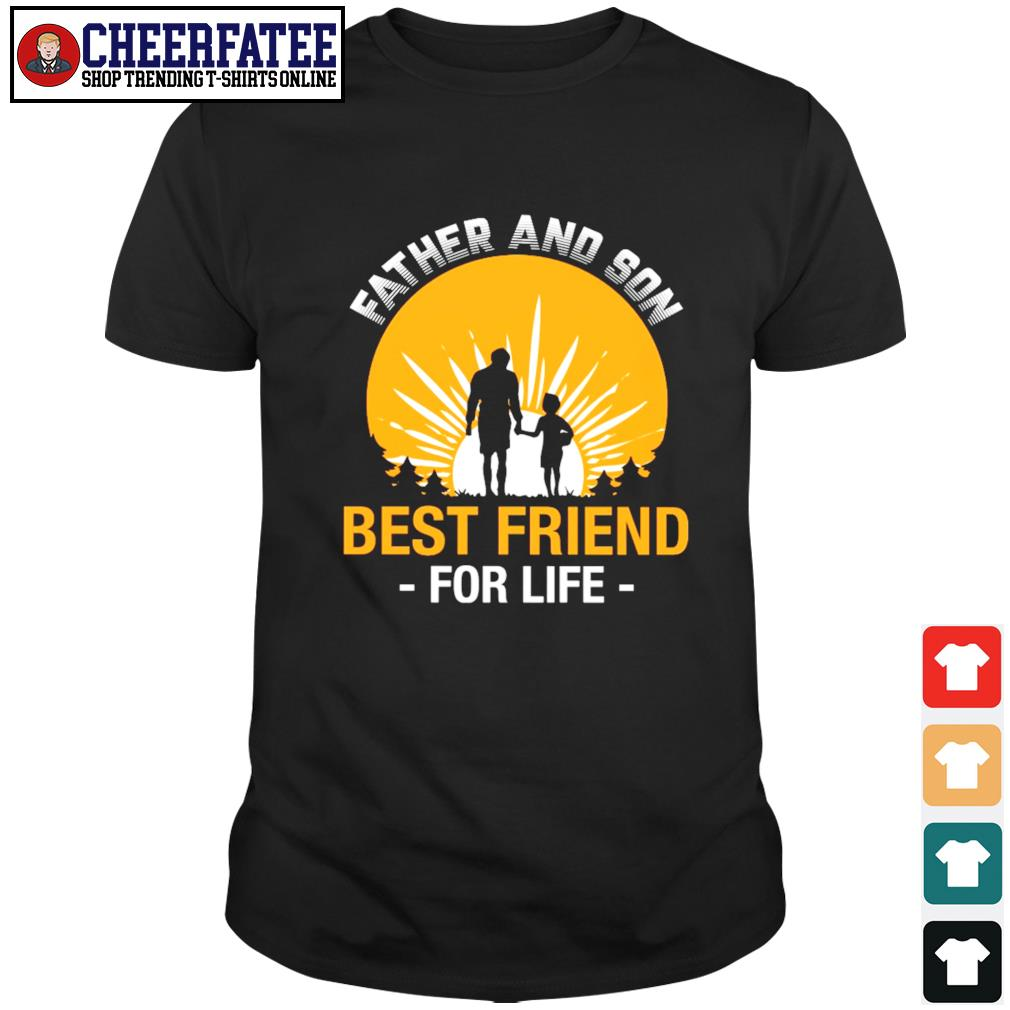 Father and son best friend for life shirt