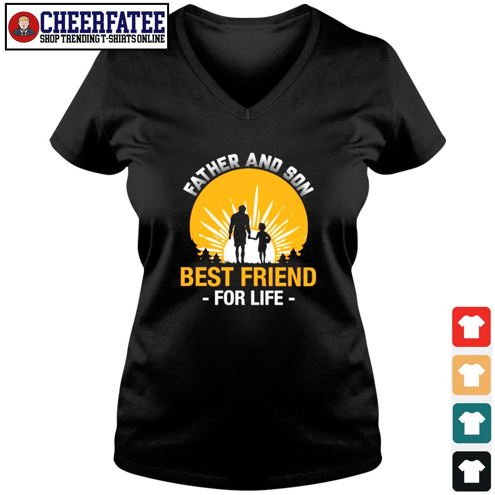 Father and son best friend for life s v-neck t-shirt