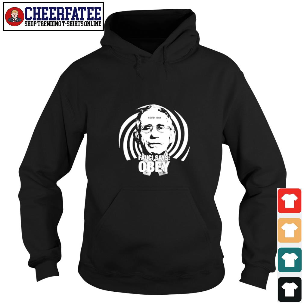 Fauci says obey covid 1984 s hoodie