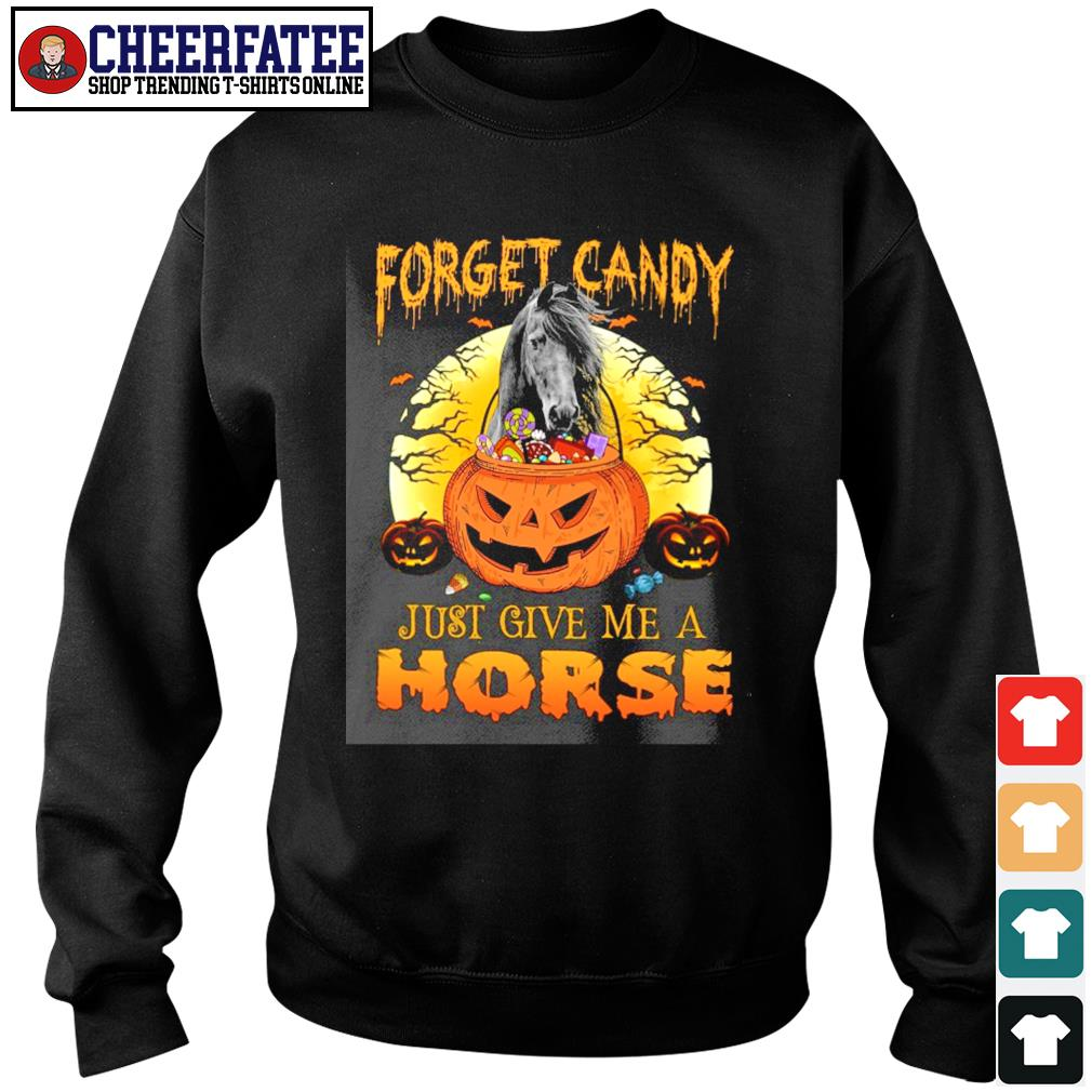 Forget candy just give me a horse halloween s sweater