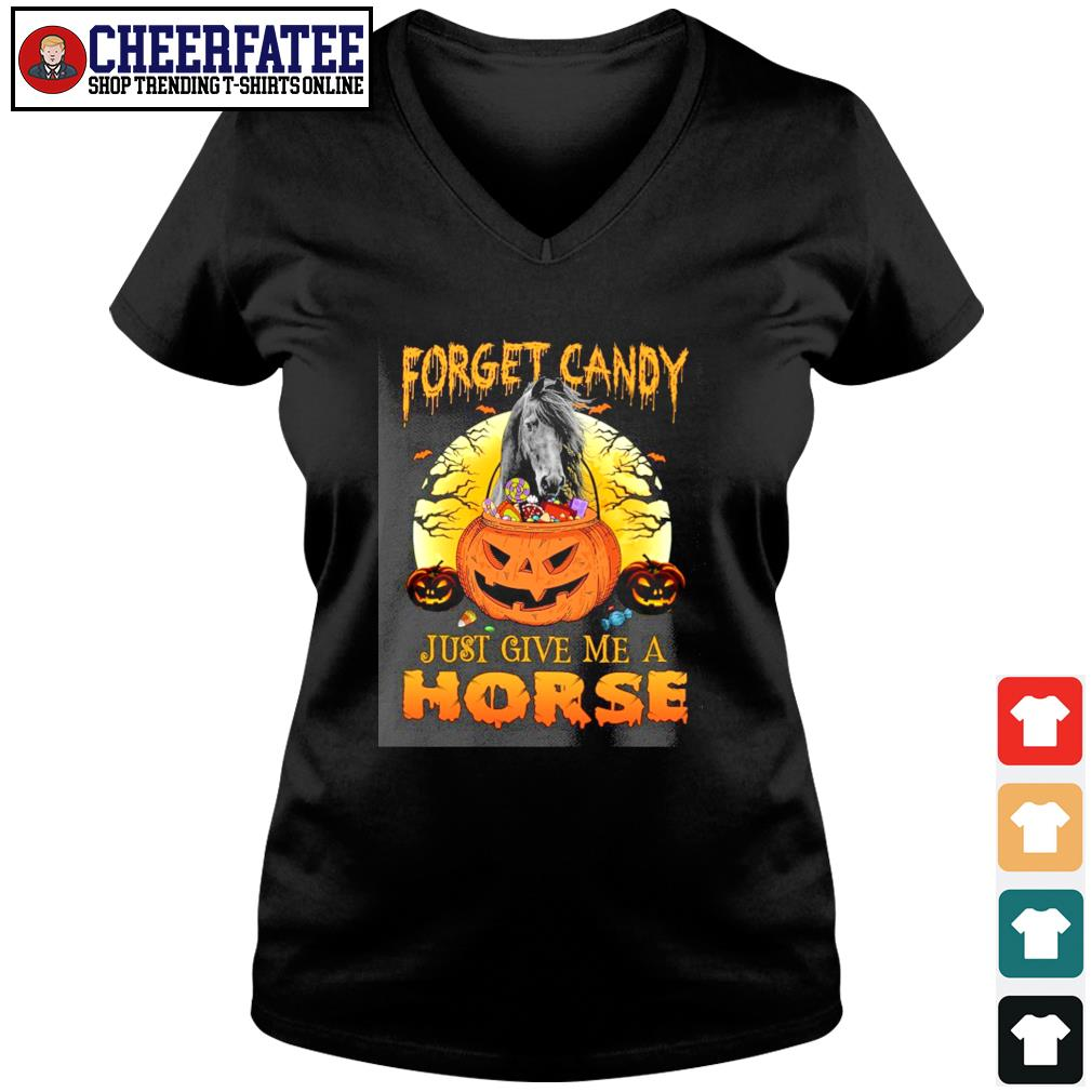 Forget candy just give me a horse halloween s v-neck t-shirt