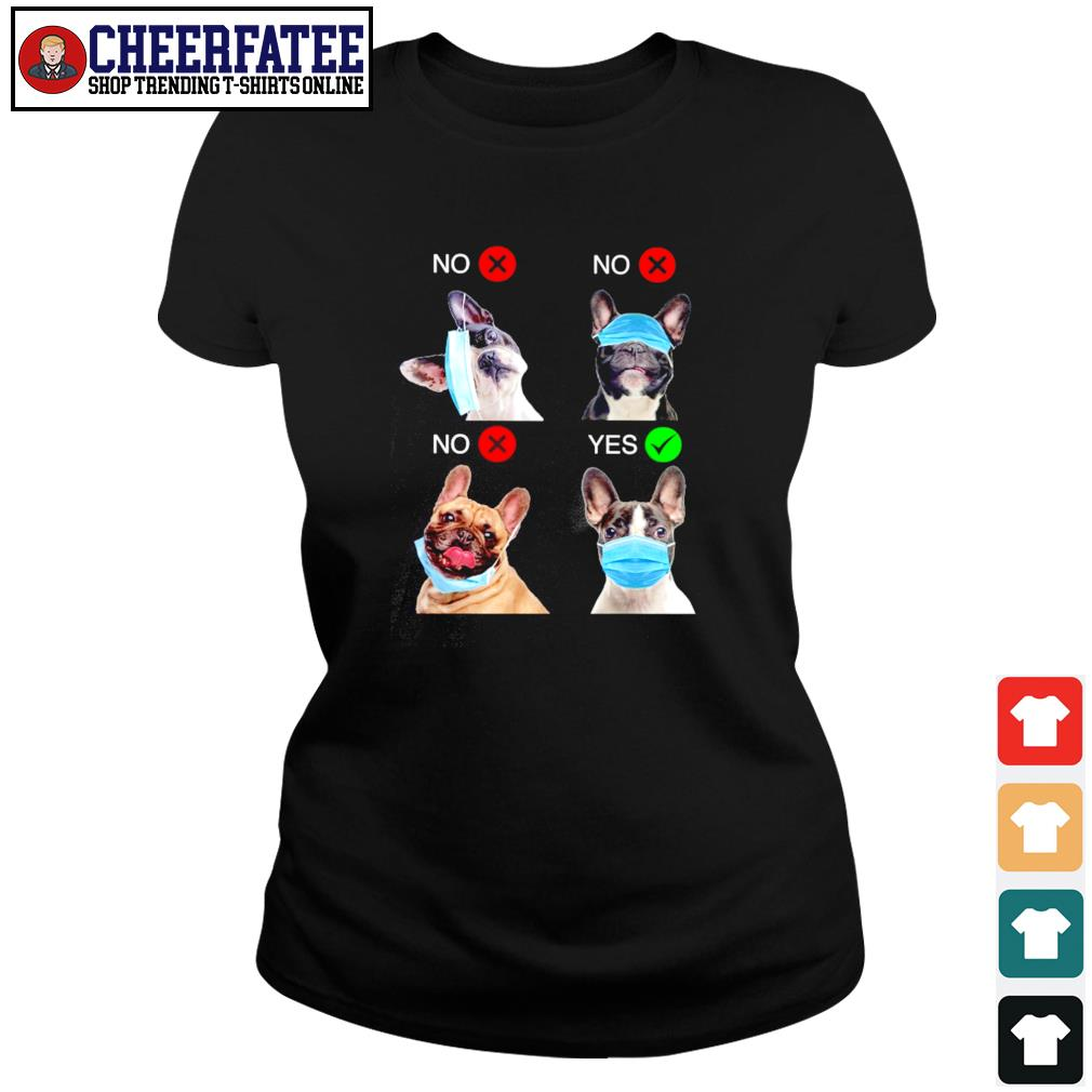 French bulldog right wear the mask s ladies-tee