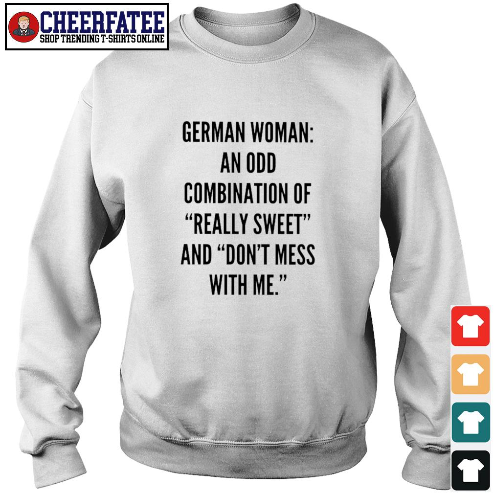 German woman an odd combination of really sweet and don't mess with me s sweater