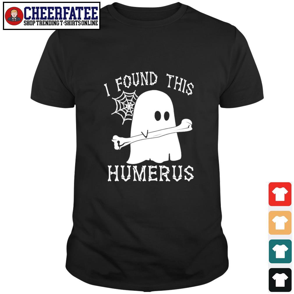 Ghost I found this humerus shirt